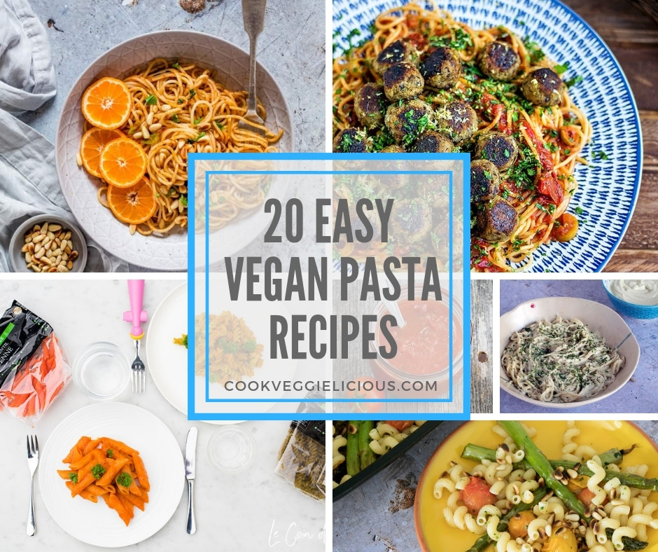 20 easy vegan pasta recipes - Cook Veggielicious