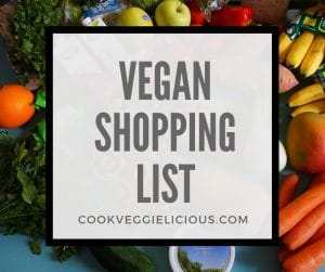 vegan shopping list for new vegans - cook veggielicious