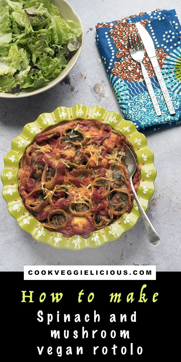 spinach and mushroom vegan rotolo by Cook Veggielicious