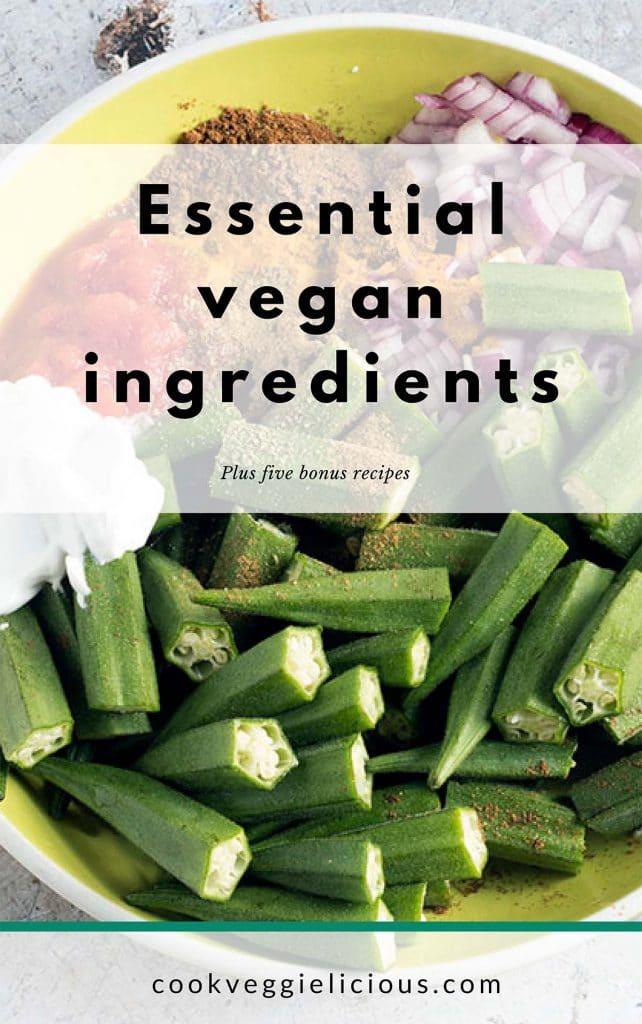 cover of essential vegan ingredients ebook - okra and curry ingredients in bowl